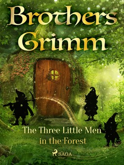 Grimm, Brothers - The Three Little Men in the Forest, e-bok