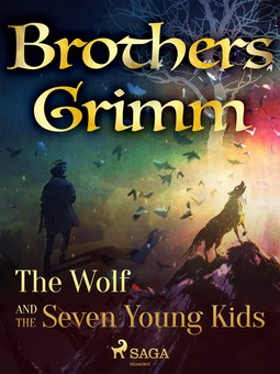 Grimm, Brothers - The Wolf and the Seven Young Kids, ebook