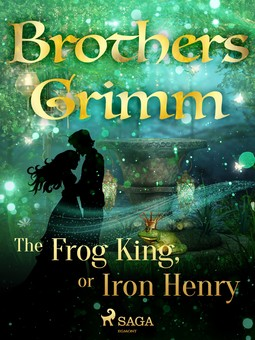 Grimm, Brothers - The Frog King, or Iron Henry, e-bok