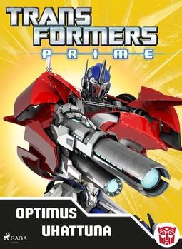 Lindqvist, Anja - Transformers - Prime - Optimus uhattuna, e-kirja