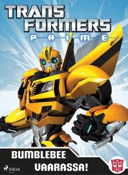 Lindqvist, Anja - Transformers - Prime - Bumblebee vaarassa!, e-kirja