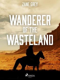Grey, Zane - Wanderer of the Wasteland, ebook