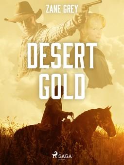 Grey, Zane - Desert Gold, ebook