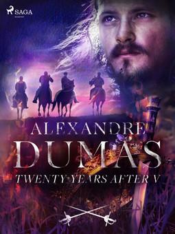 Dumas, Alexandre - Twenty Years After V, ebook