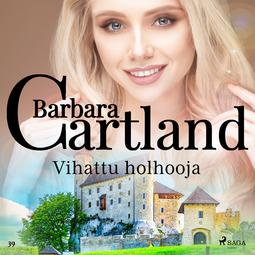 Cartland, Barbara - Vihattu holhooja, äänikirja