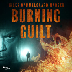 Madsen, Inger Gammelgaard - Burning Guilt, audiobook