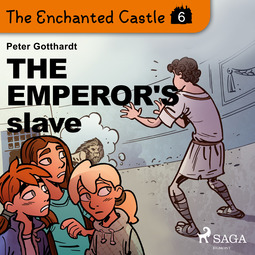 Gotthardt, Peter - The Enchanted Castle 6 - The Emperor's Slave, audiobook