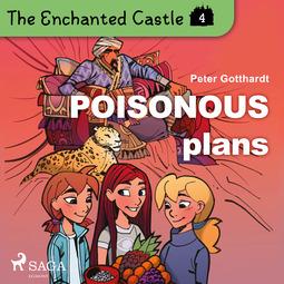 Gotthardt, Peter - The Enchanted Castle 4 - Poisonous Plans, audiobook