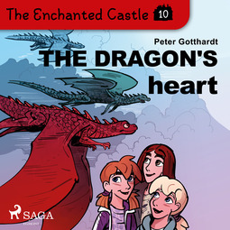 Gotthardt, Peter - The Enchanted Castle 10 - The Dragon's Heart, audiobook
