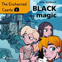 Gotthardt, Peter - The Enchanted Castle 1 - Black Magic, audiobook