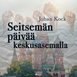 Kock, Johan - Seitsemän päivää keskusasemalla, äänikirja