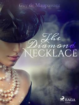 Maupassant, Guy de - The Diamond Necklace, e-kirja