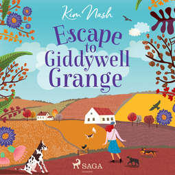 Nash, Kim - Escape to Giddywell Grange, audiobook