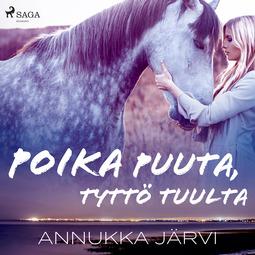 Järvi, Annukka - Poika puuta, tyttö tuulta, äänikirja