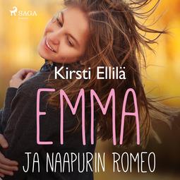 Ellilä, Kirsti - Emma ja naapurin Romeo, audiobook