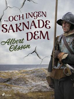 Olsson, Albert - ... och ingen saknade dem, e-kirja