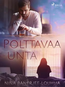 Banerjee-Louhija, Nina - Polttavaa unta, ebook