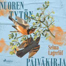 Lagerlöf, Selma - Nuoren tytön päiväkirja, audiobook