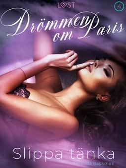 Backman, Amanda - Slippa tänka - Drömmen om Paris 4, ebook