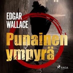 Wallace, Edgar - Punainen ympyrä, audiobook