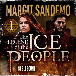 Sandemo, Margit - The Ice People 1 – Spellbound, audiobook