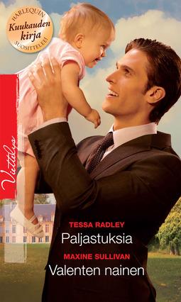 Radley, Tessa - Paljastuksia / Valenten nainen, ebook