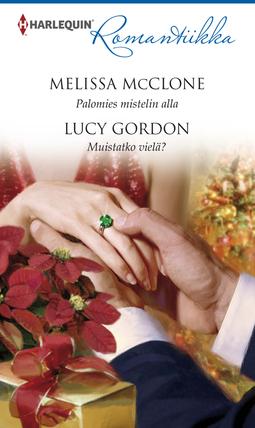 Gordon, Lucy - Palomies mistelin alla / Muistatko vielä?, e-kirja