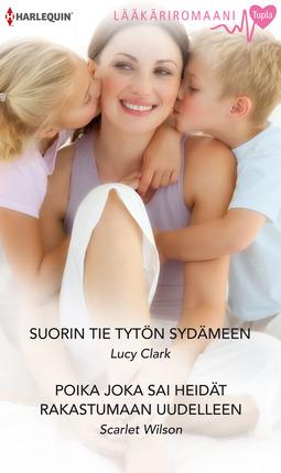 Clark, Lucy - Suorin tie tytön sydämeen / Poika joka sai heidät rakastumaan uudelleen, ebook