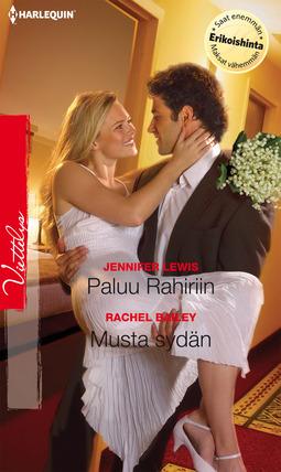 Bailey, Rachel - Paluu Rahiriin / Musta sydän, ebook