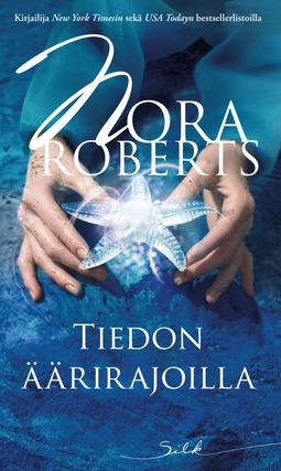Roberts, Nora - Tiedon äärirajoilla, e-kirja