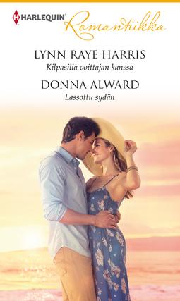 Alward, Donna - Kilpasilla voittajan kanssa / Lassottu sydän, e-kirja