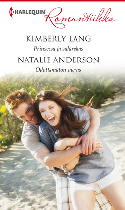 Anderson, Natalie - Prinsessa ja salarakas / Odottamaton vieras, e-kirja