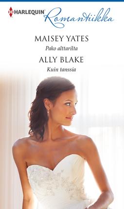 Blake, Ally - Pako alttarilta / Kuin tanssia, e-kirja