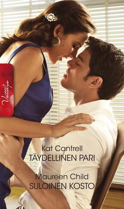 Cantrell, Kat - Täydellinen pari  / Suloinen kosto, e-kirja