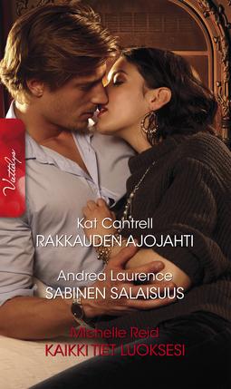 Cantrell, Kat - Rakkauden ajojahti/Sabinen salaisuus/Kaikki tiet luoksesi, e-kirja