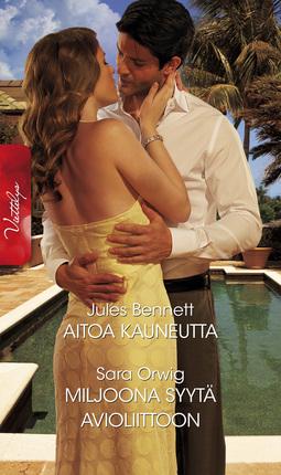 Bennett, Jules - Aitoa kauneutta / Miljoona syytä avioliittoon, e-kirja