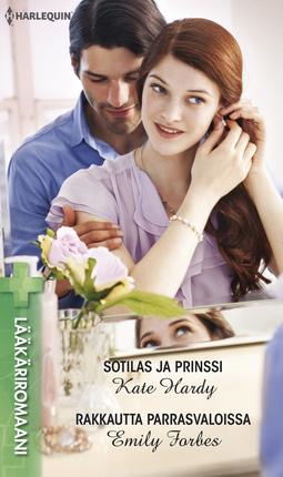 Forbes, Emily - Sotilas ja prinssi / Rakkautta parrasvaloissa, e-kirja