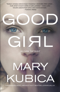 Kubica, Mary - Good Girl Kunpa tietäisit, e-kirja