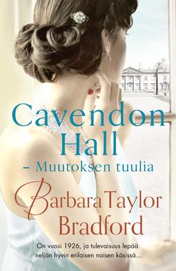 Bradford, Barbara Taylor - Cavendon Hall - Muutoksen tuulia, e-kirja