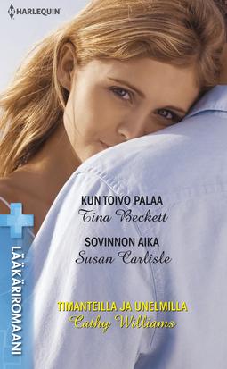 Beckett, Tina - Kun toivo palaa/Sovinnon aika/Timanteilla ja unelmilla, ebook