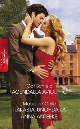 Child, Maureen - Agendalla avioliitto/Rakasta, unohda ja anna anteeksi, e-kirja