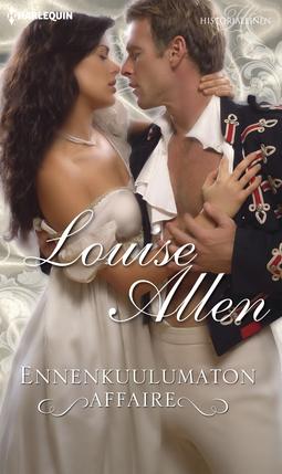 Allen, Louise - Ennenkuulumaton affaire, e-kirja