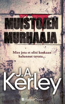 Kerley, J.A. - Muistojen murhaaja, e-kirja