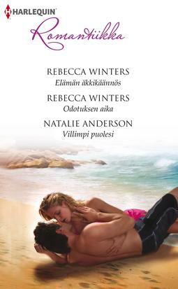 Anderson, Natalie - Elämän äkkikäännös / Odotuksen aika / Villimpi puolesi, e-kirja