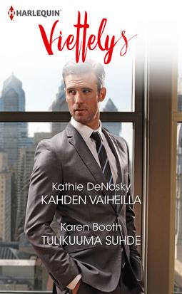 Booth, Karen - Kahden vaiheilla / Tulikuuma suhde, e-kirja