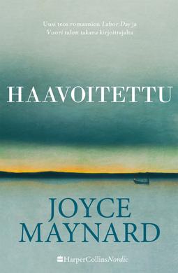 Maynard, Joyce - Haavoitettu, e-kirja