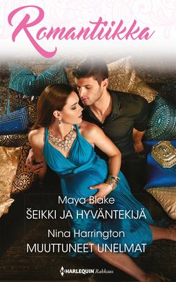 Blake, Maya - Seikki ja hyväntekijä / Muuttuneet unelmat, e-kirja