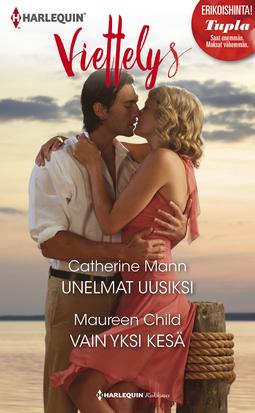 Child, Maureen - Unelmat uusiksi / Vain yksi kesä, e-kirja