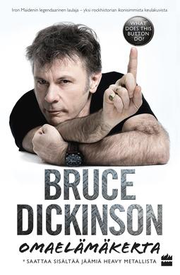 Dickinson, Bruce - Bruce Dickinson: omaelämäkerta. What does this button do?, e-kirja