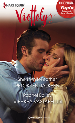 Bailey, Rachel - Petoksen jälkeen / Viehkeä vastapeluri, e-kirja